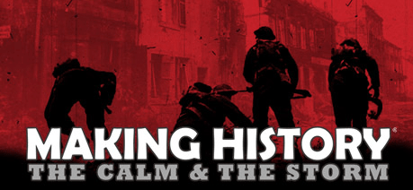 Making History The Calm & the Storm