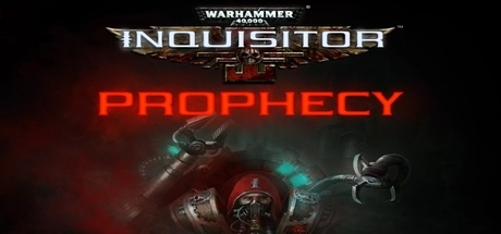 warhammer 40 000 inquisitor - prophecy